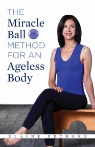 The Ageless Body Connection - Miracle Ball Method by Elaine Petrone